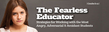 The Fearless Educator: Creative Insights & Strategies for Working with the Most Aggressive, Oppositional & Avoidant Children & Adolescents Webinar -  UNLIMITED ACCESS DVD