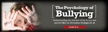 Psychology of Bullying: Mindset of the Perpetrator Webinar -  SINGLE USER