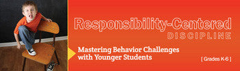 Responsibility-Centered Discipline K-6 - UNLIMITED ACCESS DVD
