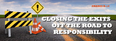 Closing The Exits Off the Road to Responsibility Webinar - Unlimited Use DVD