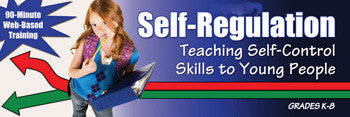 Self-Regulation: Teaching Self-Control Skills to Young People - UNLIMITED ACCESS DVD