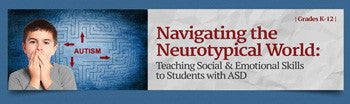 Navigating the Neurotypical World: Teaching Social & Emotional Skills to Students with ASD - SINGLE USER