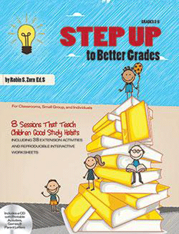 Step Up to Better Grades by Robin S. Zorn, Ed.S