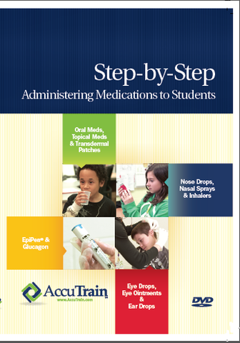 Step-by-Step: Administering Medications to Students (DVD) English