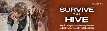 Survive the Hive: Strategies to Aid Young Women in Cultivating Healthy Relationships Webinar - SINGLE USER