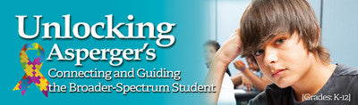 Unlocking Asperger's: Connecting and Guiding the Broader-Spectrum Student DVD