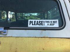 """PLEASE! THIS IS NOT A JEEP"" STICKER"