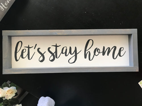 Let's Stay Home Farmhouse Framed Sign