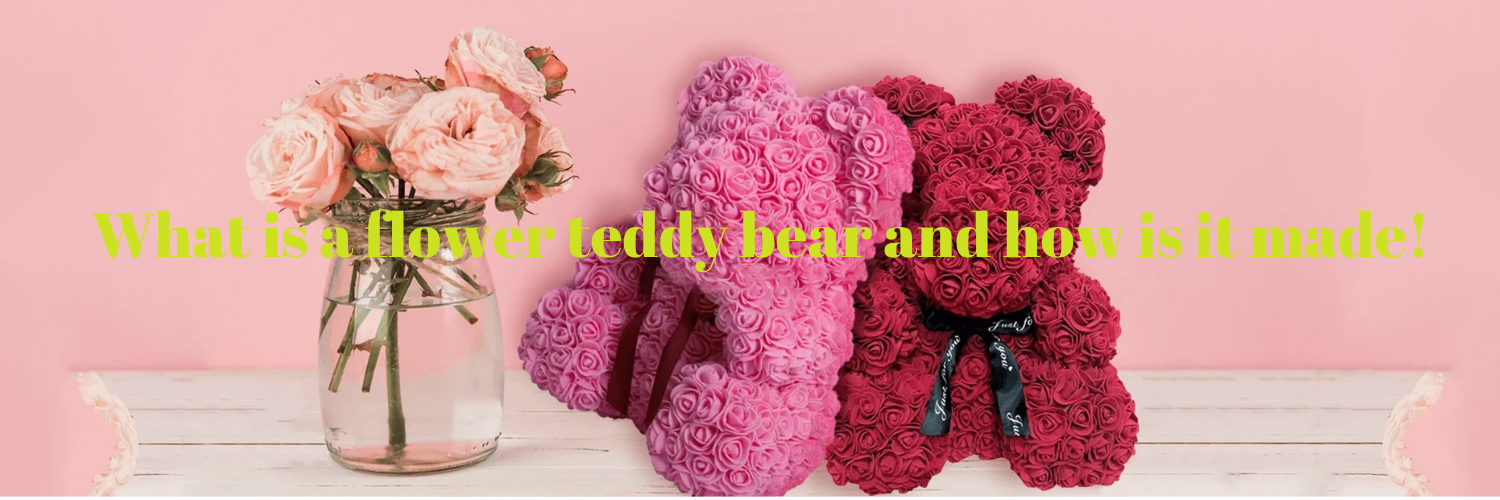 What is a Flower Teddy Bear and How is it Made!