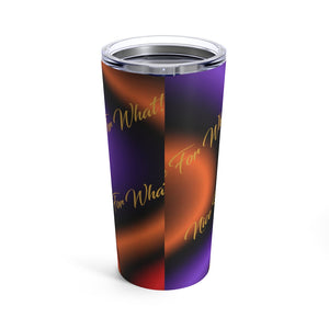 Nice For What  Stainless Steel Tumbler 20oz