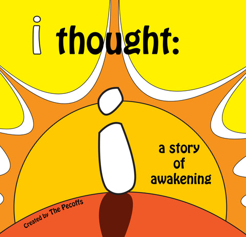 i thought: a story of awakening