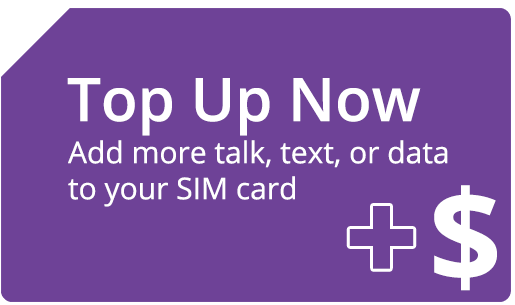 Top Up Now. Add more talk time or data.