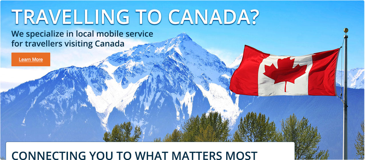 Travelling to Canada? Need mobile service?