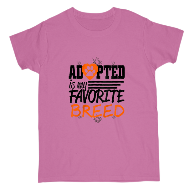 Adopted Is My Favorite Breed Tee