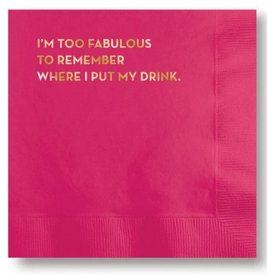 Cocktail Napkins - I'm Too Fabulous...