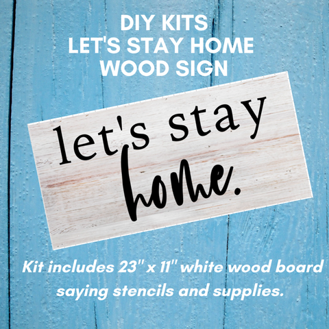 Let's Stay Home Sign Kit