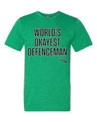 World's Okayest Defenceman t-shirt