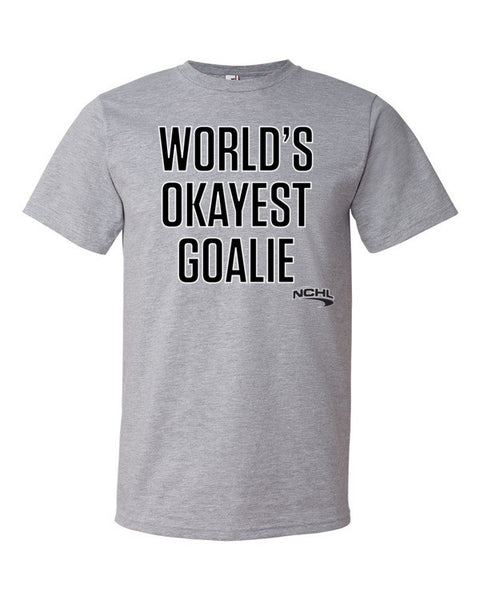 World's Okayest Goalie t-shirt