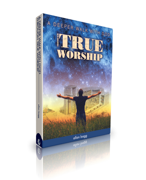 A deeper walk with God through True Worship