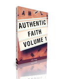 Authentic Faith - Volume 1