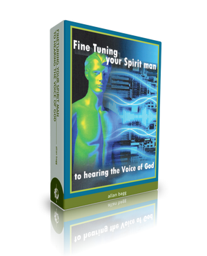 Fine Tuning your Spirit man to hearing the Voice of God