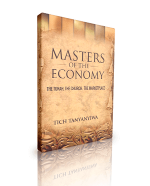 MASTERS OF THE ECONOMY BY DR TICH TANYANYIWA