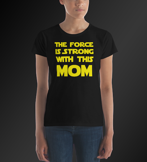 The Force is Strong With Mom