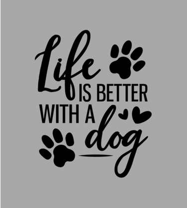 55dac5acfa Life Is Better With a Dog