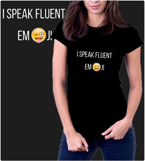 I Speak Fluent Emoji