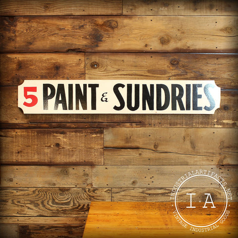 Vintage Industrial Hardware Store 5 Pain & Sundries Hand Painted Two Sided Sign