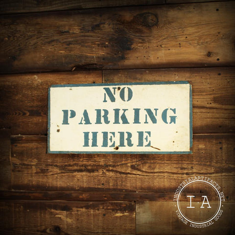 Vintage Industrial Metal No Parking Here Advertising Sign