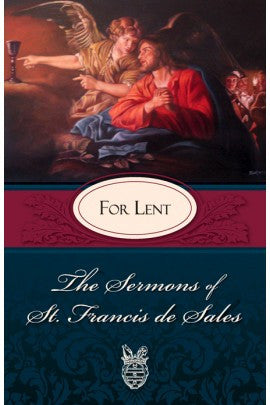 The Sermons of St. Francis de Sales For Lent