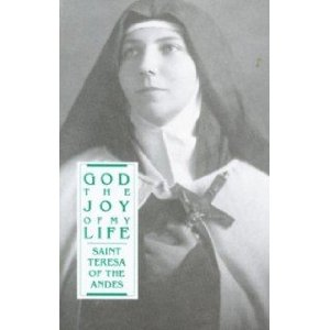 God the joy of my life: Saint Teresa of the Andes