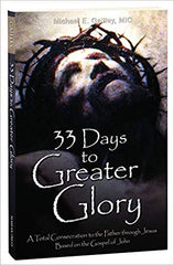 33 Days to Greater Glory by Fr. Michael Gaitley