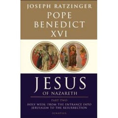 Jesus of Nazareth Holy Week: From the entrance into Jerusalem to the resurrection by Pope Benedict XVI