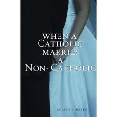 When a Catholic marries a non-catholic by Robert J Hater