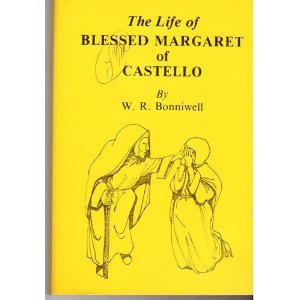 The life of blessed Margaret of Castello by William R Bonniwell