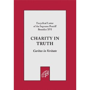 Encyclical letter by Pope Benedict XVI: Charity in Truth (Caritas in Veritate)