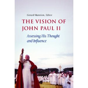 The vision of John Paul II - Assessing his thought and influence
