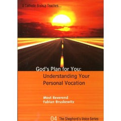 God's Plan for You: Understanding your personal vocation by Fabian Bruskewitz