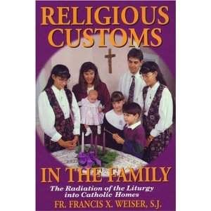 Religious Customs in the Family by Francis X Weiser