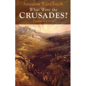 What were the Crusades? by Jonathan Riley-Smith (Third edition)