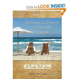 Blessings and Prayers for Married Couples: a Faith Full of Love by Isabel Anders