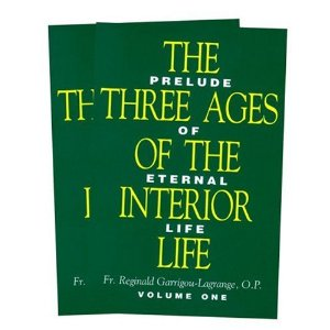 The three ages of the interior life: prelude of eternal life Vol. 2 by Fr Reginald Garrigou-Lagrange