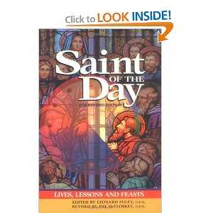 Saint of the Day: Lives, lessons and feasts - Sixth Revised Edition