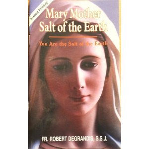 Mary Mother salt of the Earth by Fr Robert Degrandis