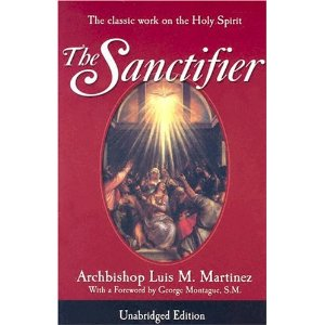 The Sanctifier: the classic work on the Holy Spirit by Luis M Martinez
