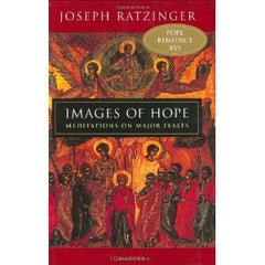 Images of Hope: Meditations on Major Feasts by Joseph Ratzinger