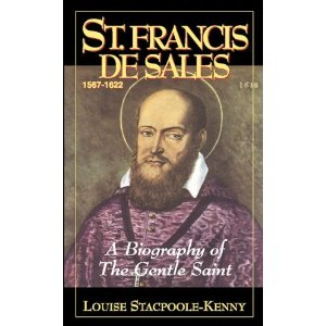St Francis of Sales: a biography of the Gentle Saint
