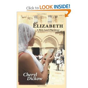 Elizabeth a Holy Land Pilgrimage by Cheryl Dickow